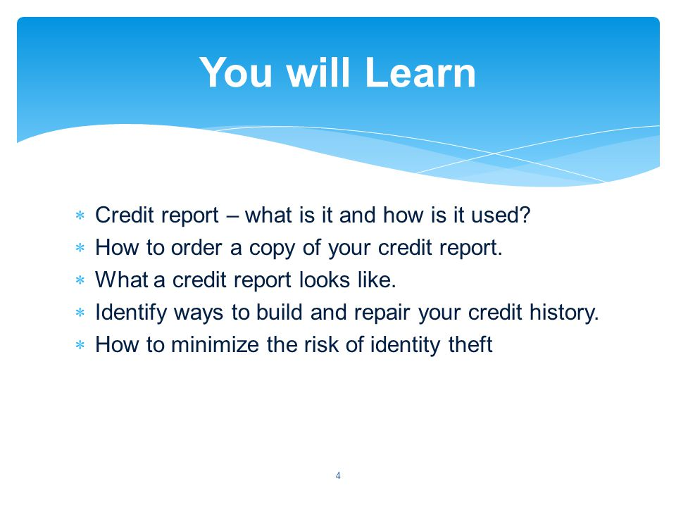 Credit report – what is it and how is it used. How to order a copy of your credit report.