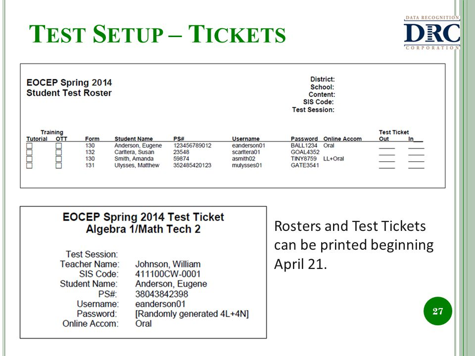 T EST S ETUP – T ICKETS 27 Rosters and Test Tickets can be printed beginning April 21.