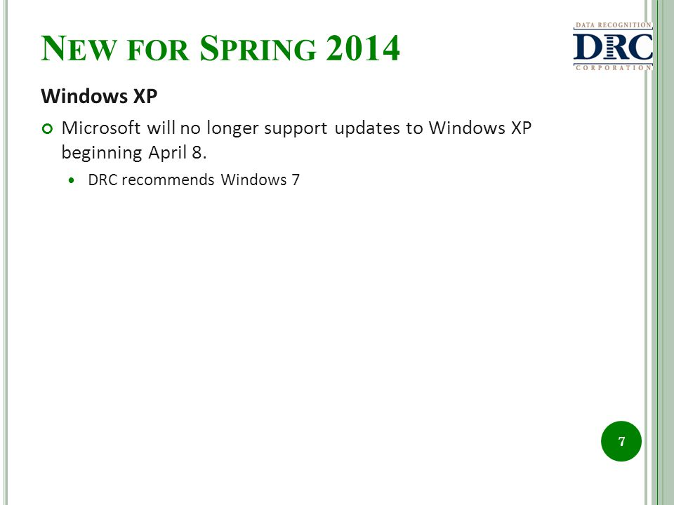N EW FOR S PRING 2014 Windows XP Microsoft will no longer support updates to Windows XP beginning April 8.