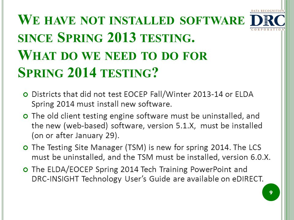 W E HAVE NOT INSTALLED SOFTWARE SINCE S PRING 2013 TESTING.