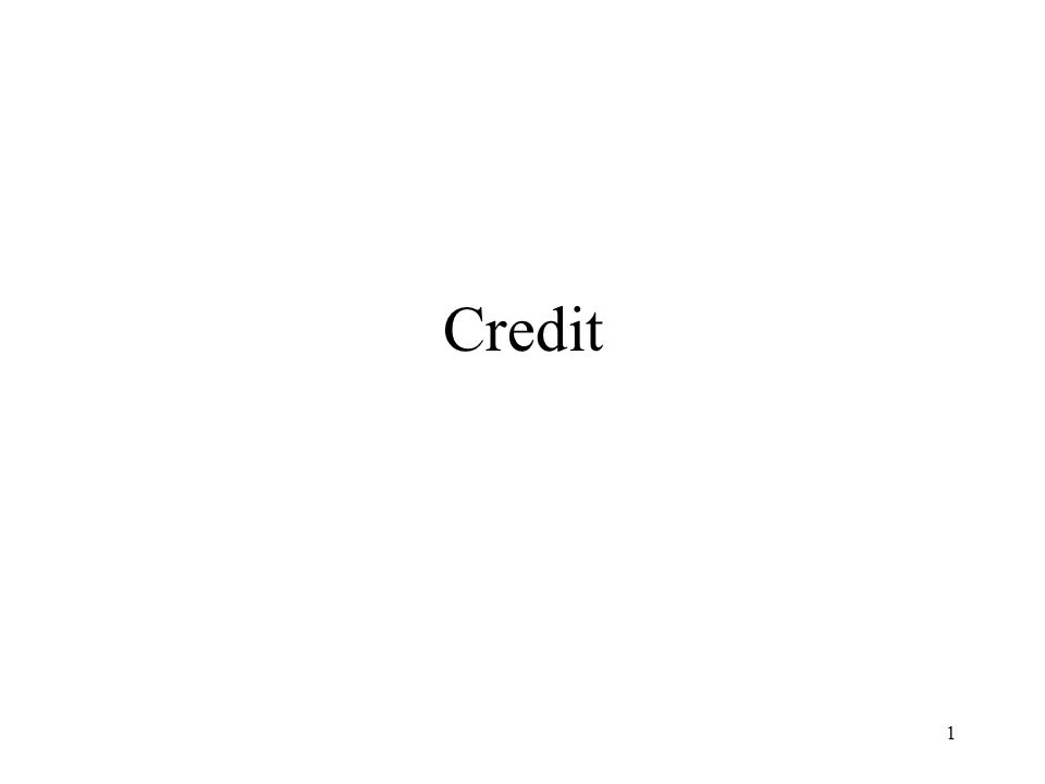 2 What is credit.