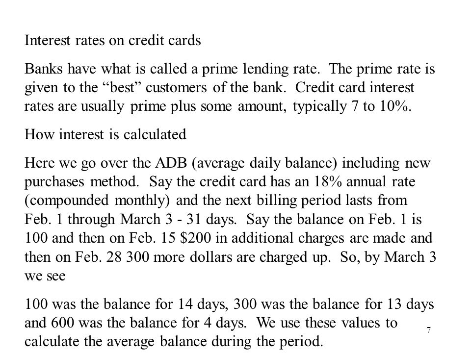 7 Interest rates on credit cards Banks have what is called a prime lending rate.