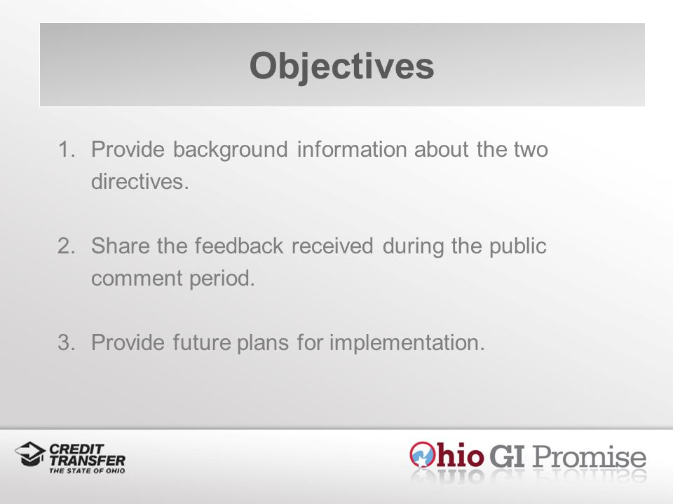 Objectives 1.Provide background information about the two directives.