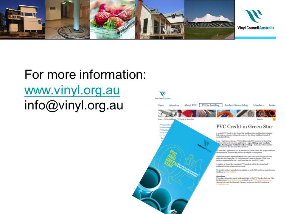 For more information: www.vinyl.org.au info@vinyl.org.au www.vinyl.org.au