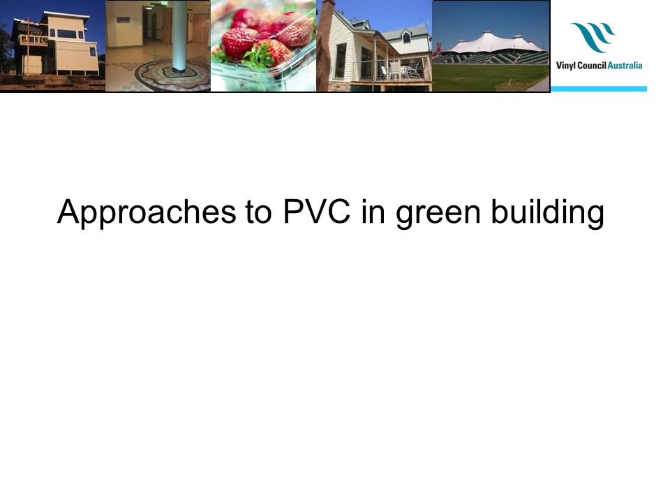 Approaches to PVC in green building