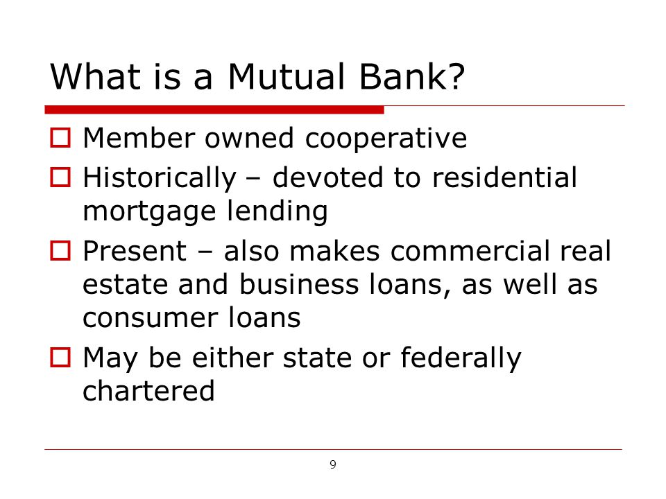 9 What is a Mutual Bank.