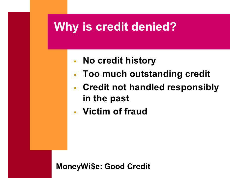 MoneyWi$e: Good Credit Why is credit denied.