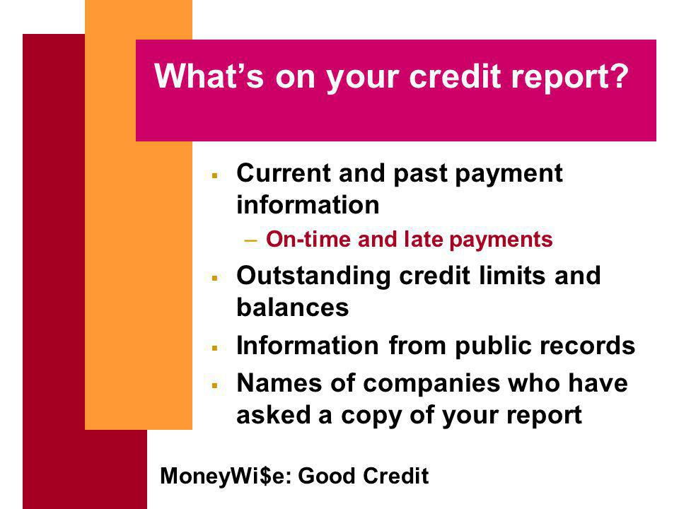 MoneyWi$e: Good Credit Whats on your credit report.