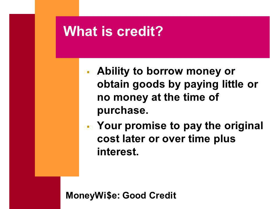 MoneyWi$e: Good Credit Who can get a copy of the report.