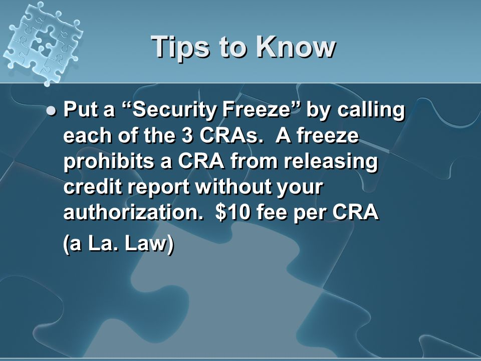 Tips to Know Put an entry in dispute through the CRA – lender has 30 days to respond. Opt out of pre-screened offers – go to www.optoutprescreen.com o