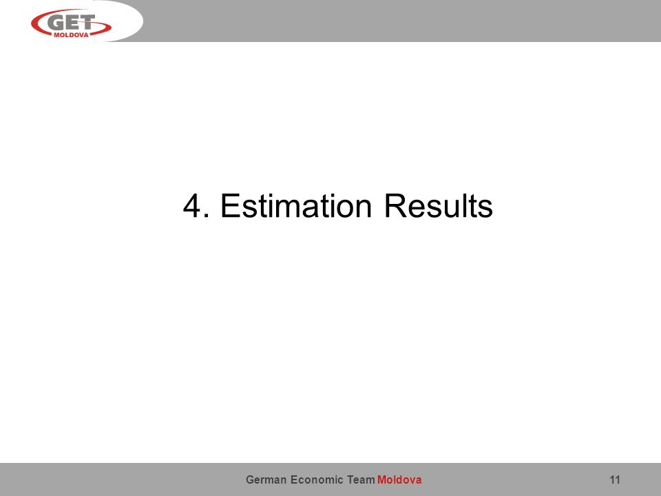 German Economic Team Moldova 11 4. Estimation Results