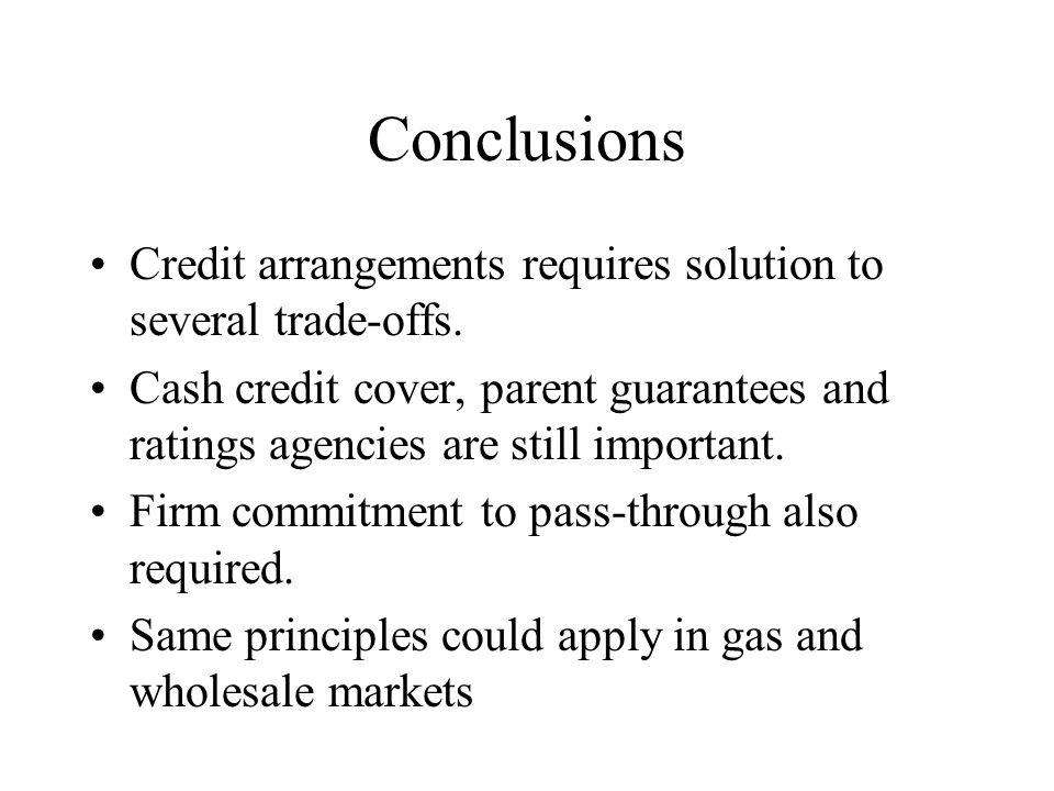 Conclusions Credit arrangements requires solution to several trade-offs.
