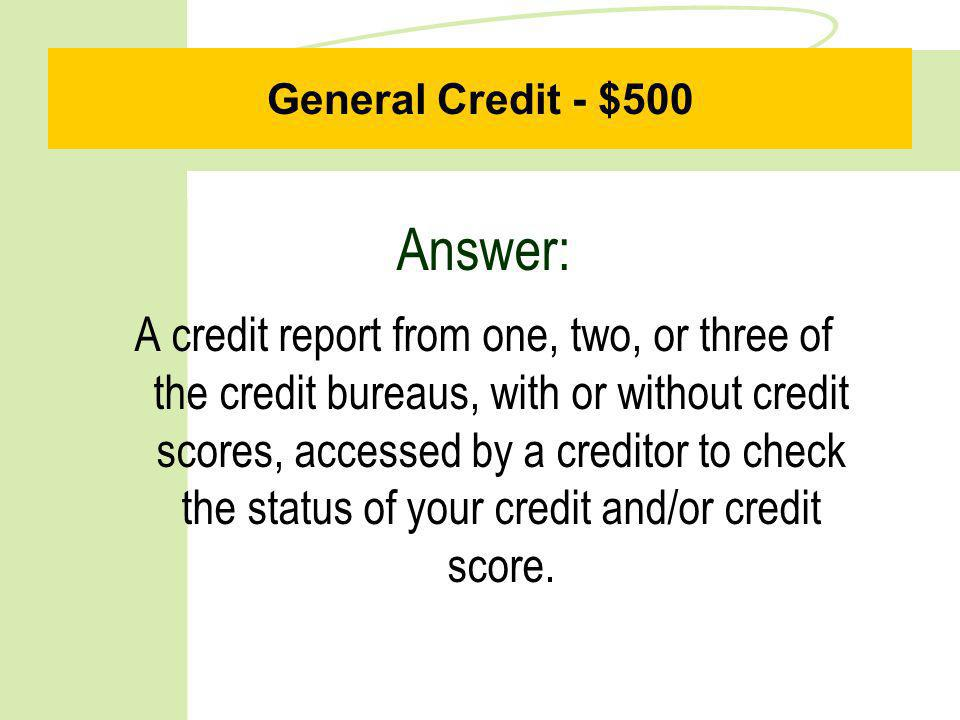 General Credit - $100 Question: What is the grace period