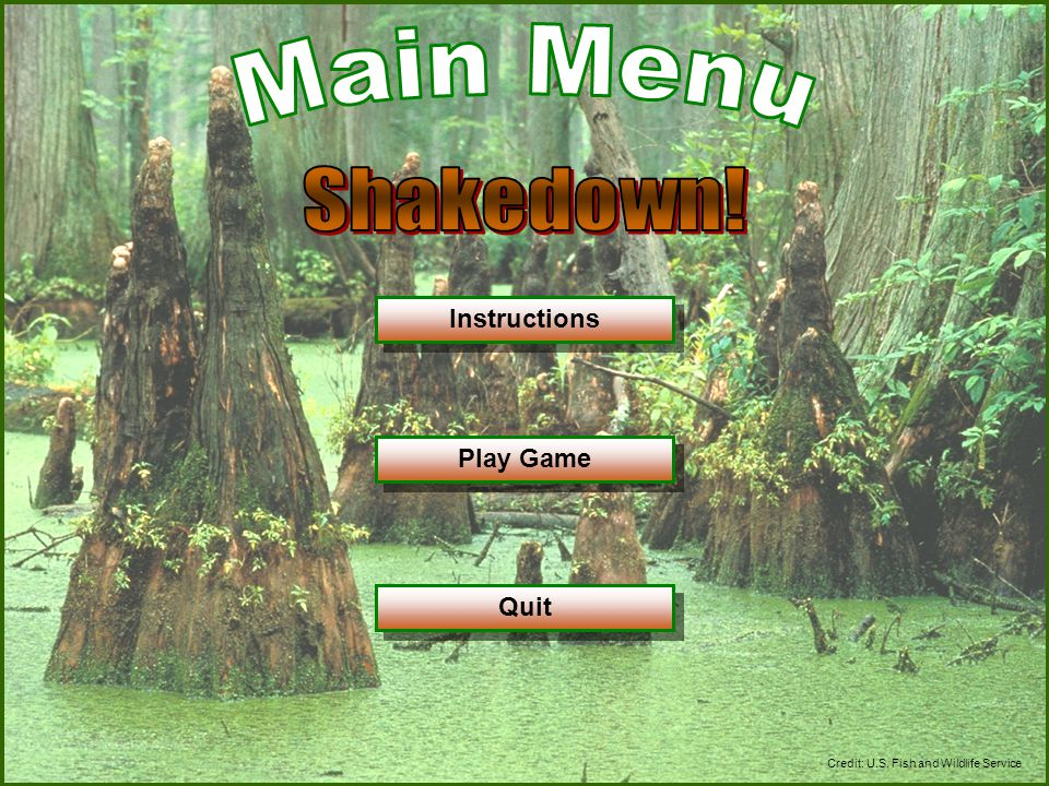 Instructions Play Game Quit Credit: U.S. Fish and Wildlife Service
