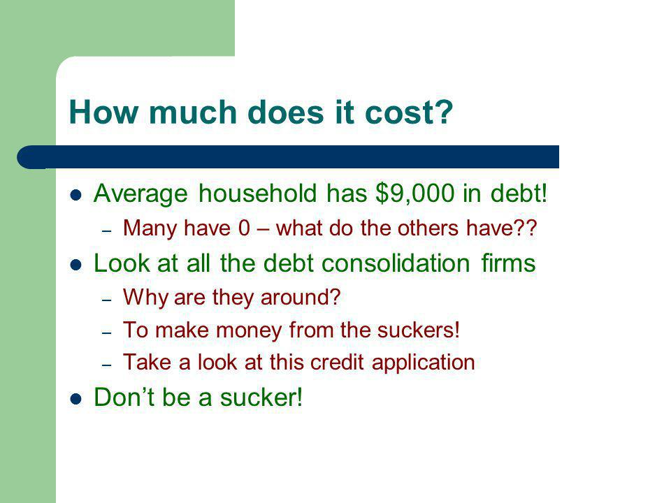 Second level How much does it cost.Average household has $9,000 in debt.