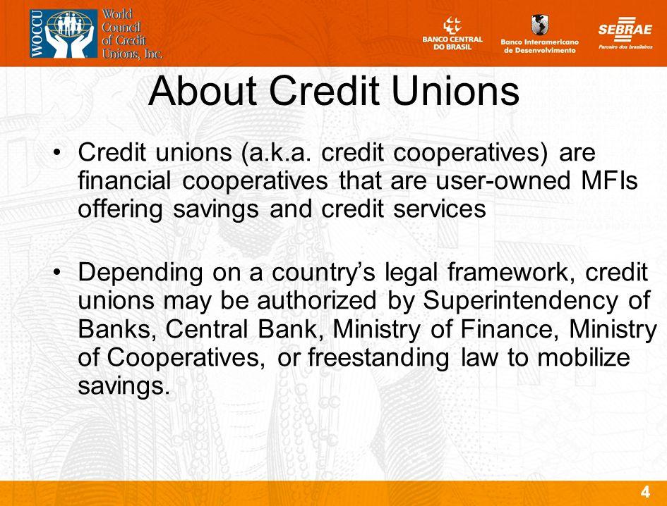 4 Credit unions (a.k.a.