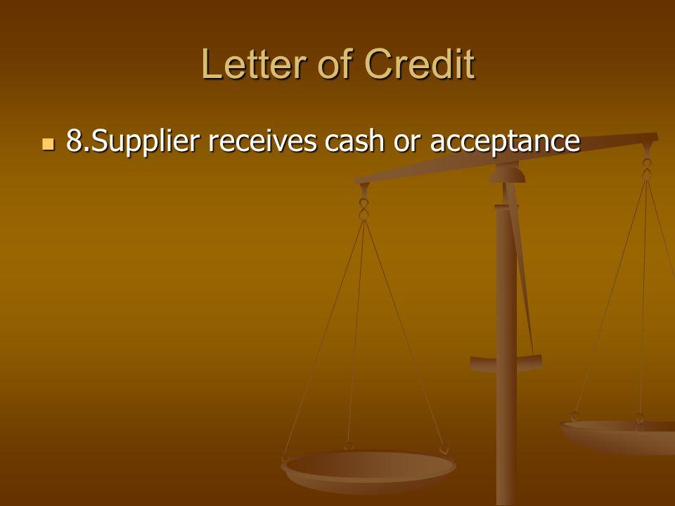 Letter of Credit 9.Supplier´s bank sends shipping documents 9.Supplier´s bank sends shipping documents