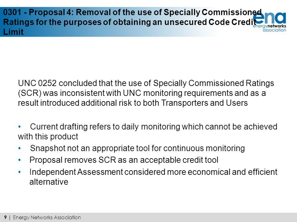 UNC 0252 concluded that the use of Specially Commissioned Ratings (SCR) was inconsistent with UNC monitoring requirements and as a result introduced a
