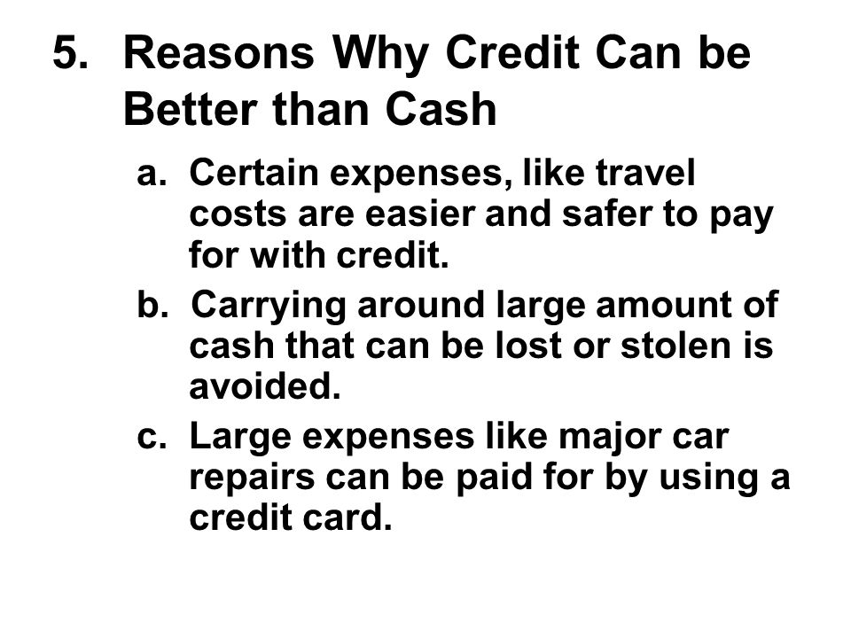 5.Reasons Why Credit Can be Better than Cash a.