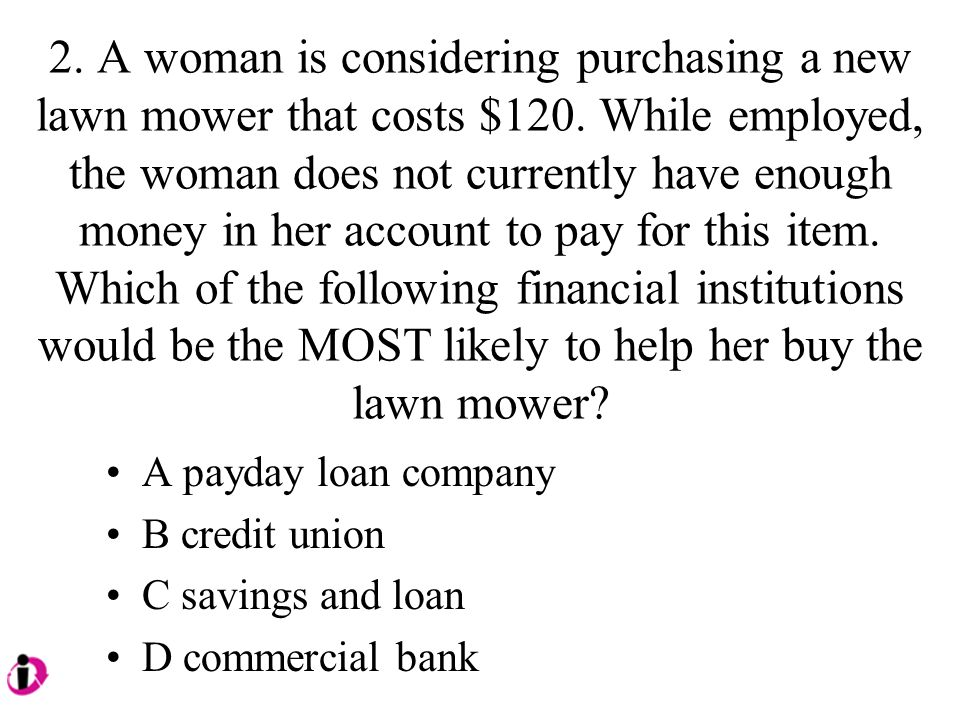 2. A woman is considering purchasing a new lawn mower that costs $120.