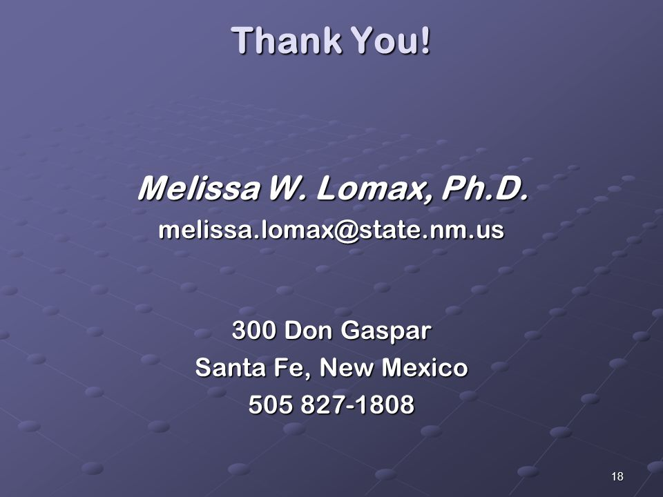 18 Thank You. Melissa W. Lomax, Ph.D.