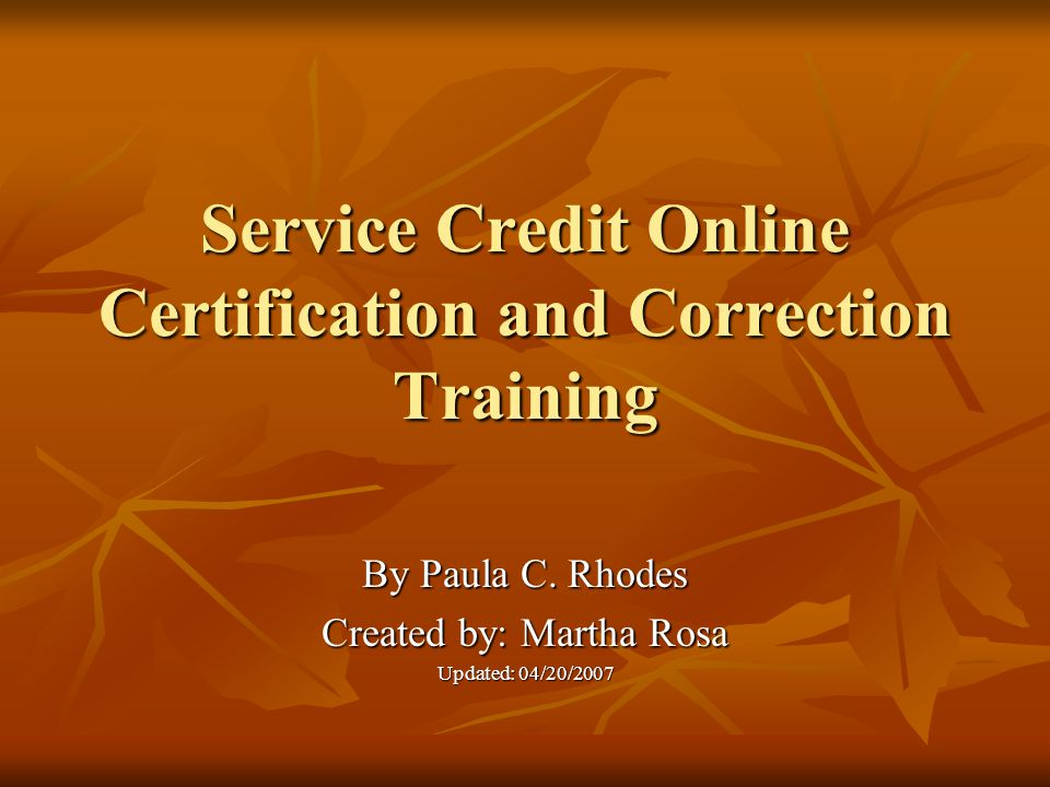 Service Credit Online Certification and Correction Training By Paula C.