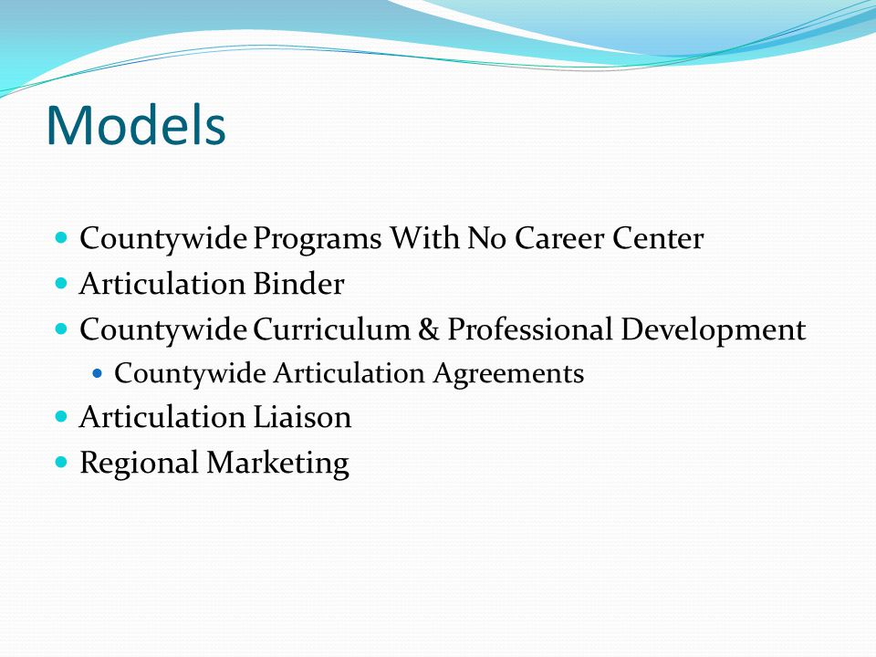 Models Countywide Programs With No Career Center Articulation Binder Countywide Curriculum & Professional Development Countywide Articulation Agreemen