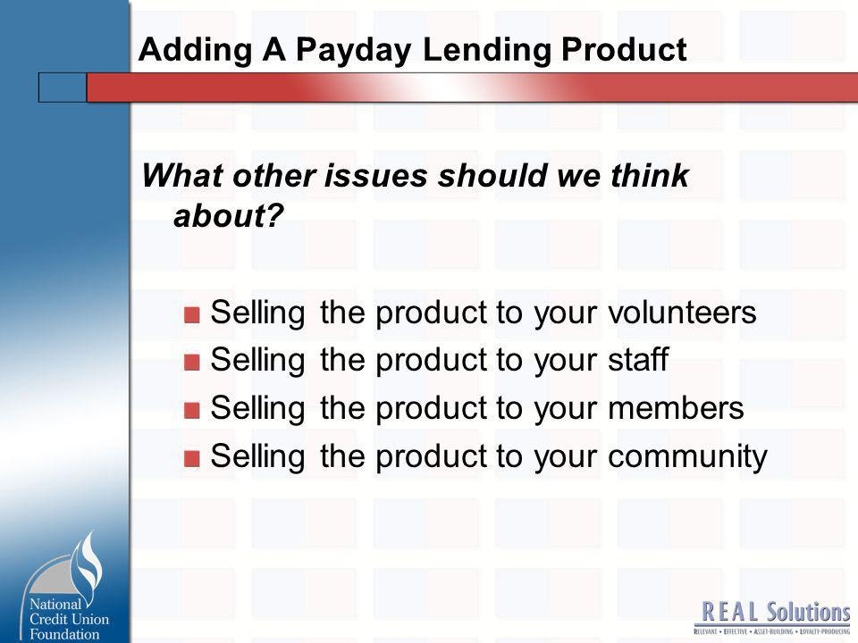 Adding A Payday Lending Product What other issues should we think about.