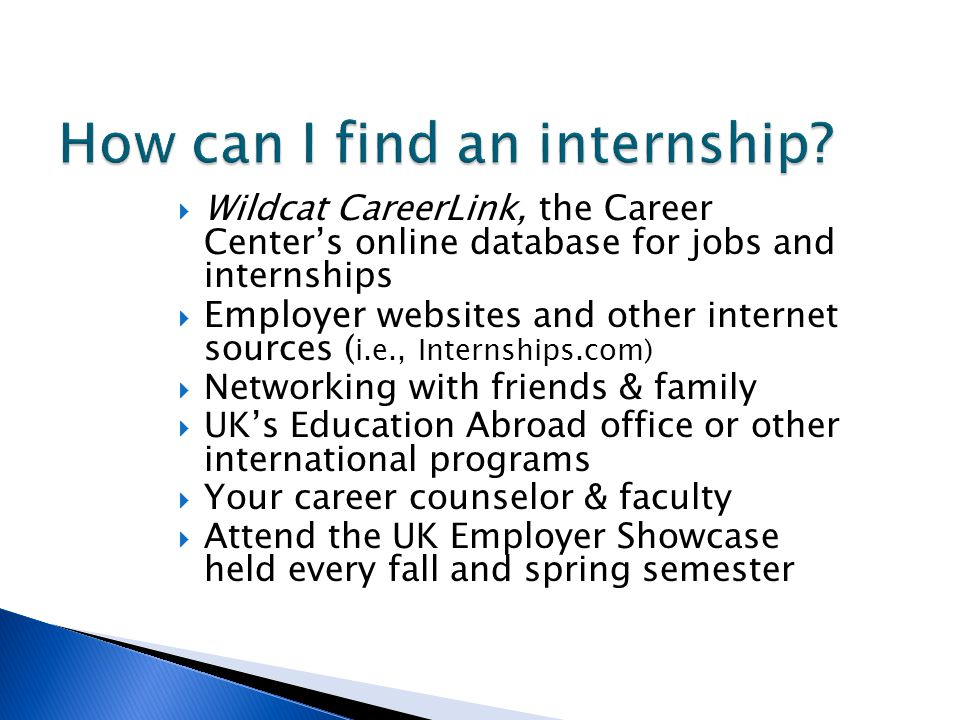Obtaining an internship typically requires an application process and an interview Employers usually require a resume and cover letter prior to scheduling an interview You may want to learn and practice interviewing skills and have your resume critiqued by a career counselor