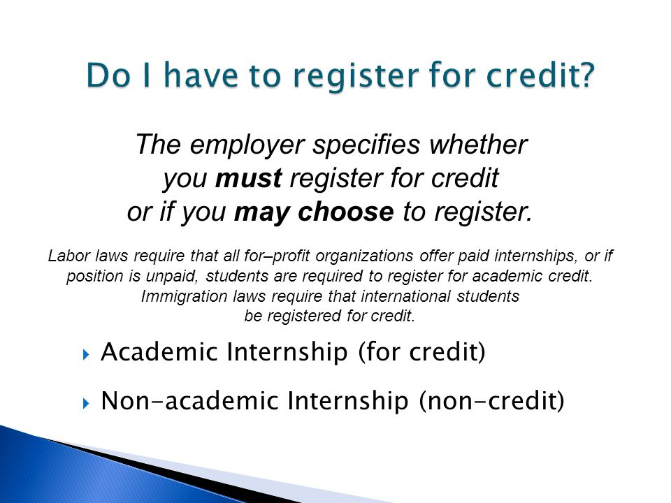 Credit policies vary depending upon your College.