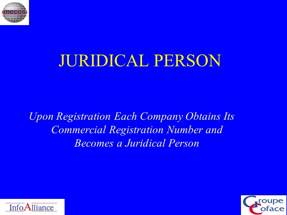 COMPANY LAW Regulates the registration procedure of the various Business Entities. Companies should FILE CERTAIN DOCUMENTS Identifying their status. R