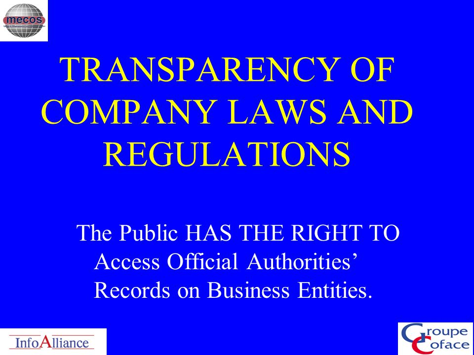 BEFORE DEALING WITH A REGISTERED COMPANY BE INFORMED ON ITS: 1. Legal Status2. Owners 3. Management 4. Capital 5. Finance6. Nature of Activities