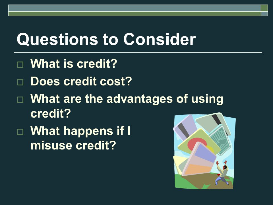The Cost of Using Credit SCENARIO: Interest Rate 24% Minimum Payment: 4% of current balance or $10 BalanceTime to Pay Off Interest Charged Total Pay $2,000.009 yrs & 9 mo$1,774.96$3774.96, $6,000.0014 yrs & 4 mo $5,775.08$11,775.08 $10,000.0016 yrs & 5 mo $9,774.89$19,774.89