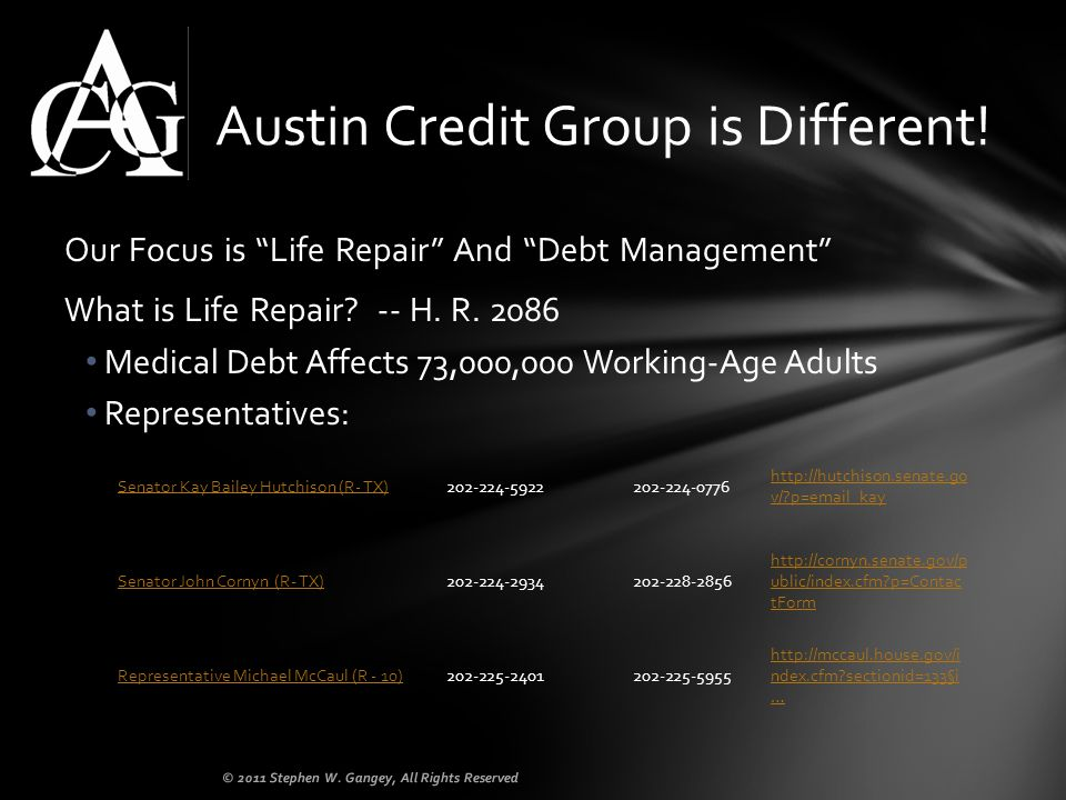 Our Focus is Life Repair And Debt Management What is Life Repair? -- H. R. 2086 Medical Debt Affects 73,000,000 Working-Age Adults Representatives: Au