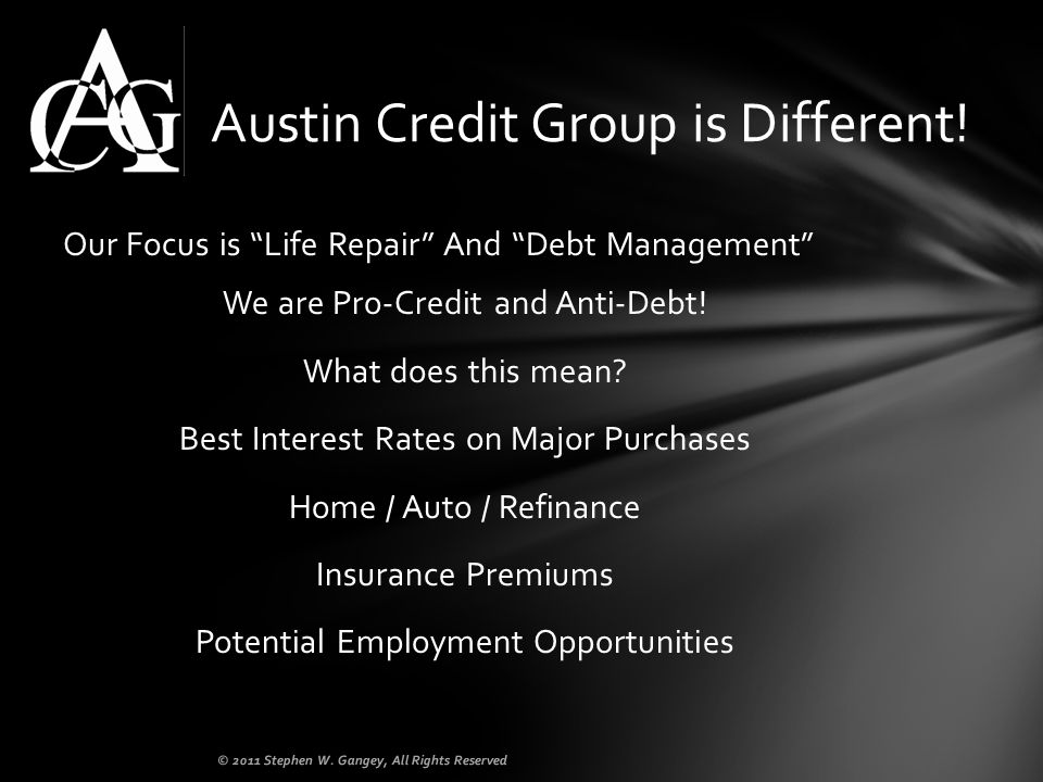 Our Focus is Life Repair And Debt Management We are Pro-Credit and Anti-Debt.