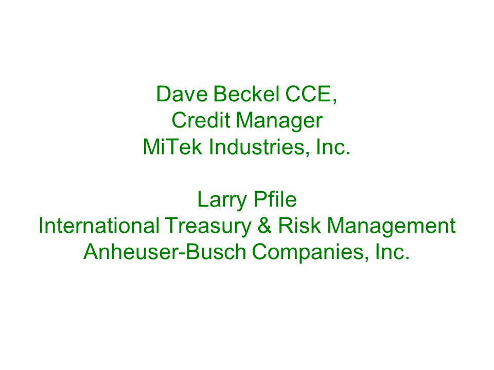 Dave Beckel CCE, Credit Manager MiTek Industries, Inc.