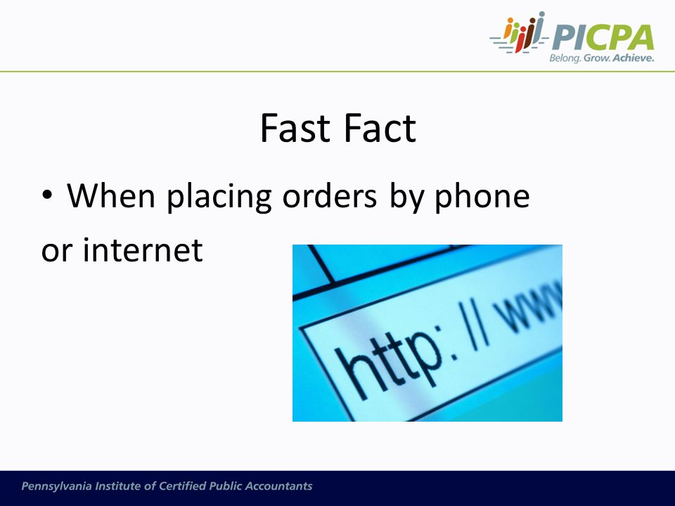 Fast Fact When placing orders by phone or internet