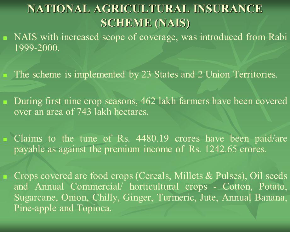POINTS RELATING TO CROP INSURANCE INCLUDED IN PRESIDENTS ADDRESS, BUDGET ANNOUNCEMENT AND COMMON MINIMUM PROGRAMME (CMP) Farm Income Insurance Scheme (FIIS) will be made more responsive to the needs of farmers (Presidents Address, June 7, 2004).