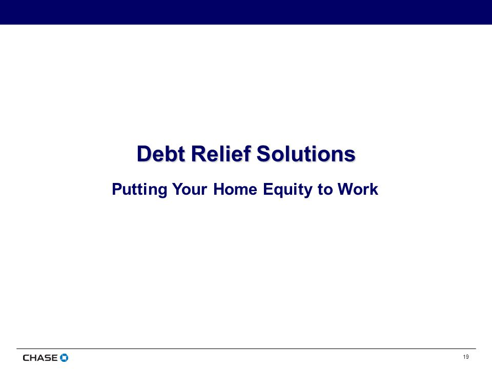19 Debt Relief Solutions Putting Your Home Equity to Work