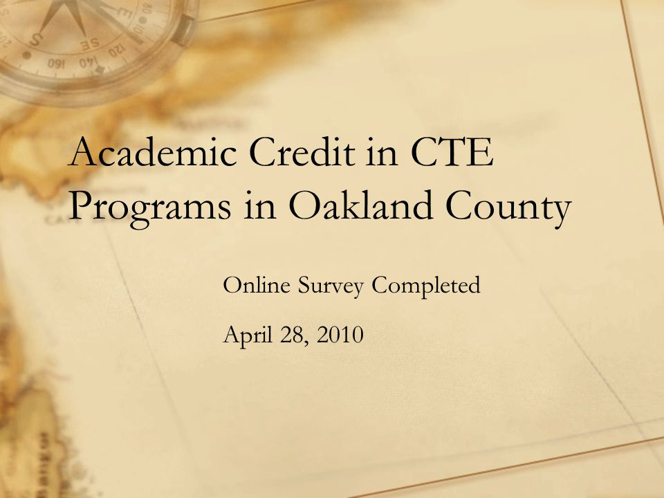 Academic Credit in CTE Programs in Oakland County Online Survey Completed April 28, 2010