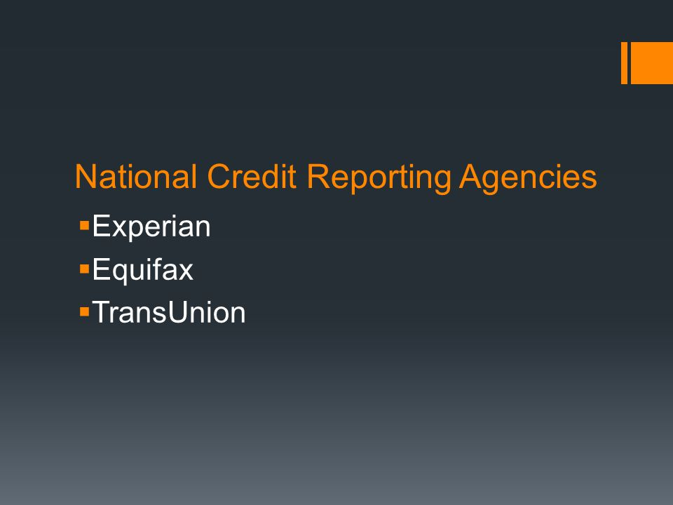 National Credit Reporting Agencies Experian Equifax TransUnion