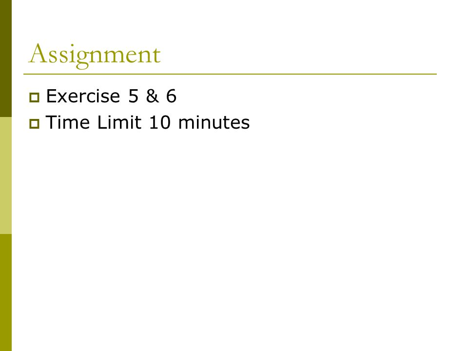 Assignment Exercise 5 & 6 Time Limit 10 minutes