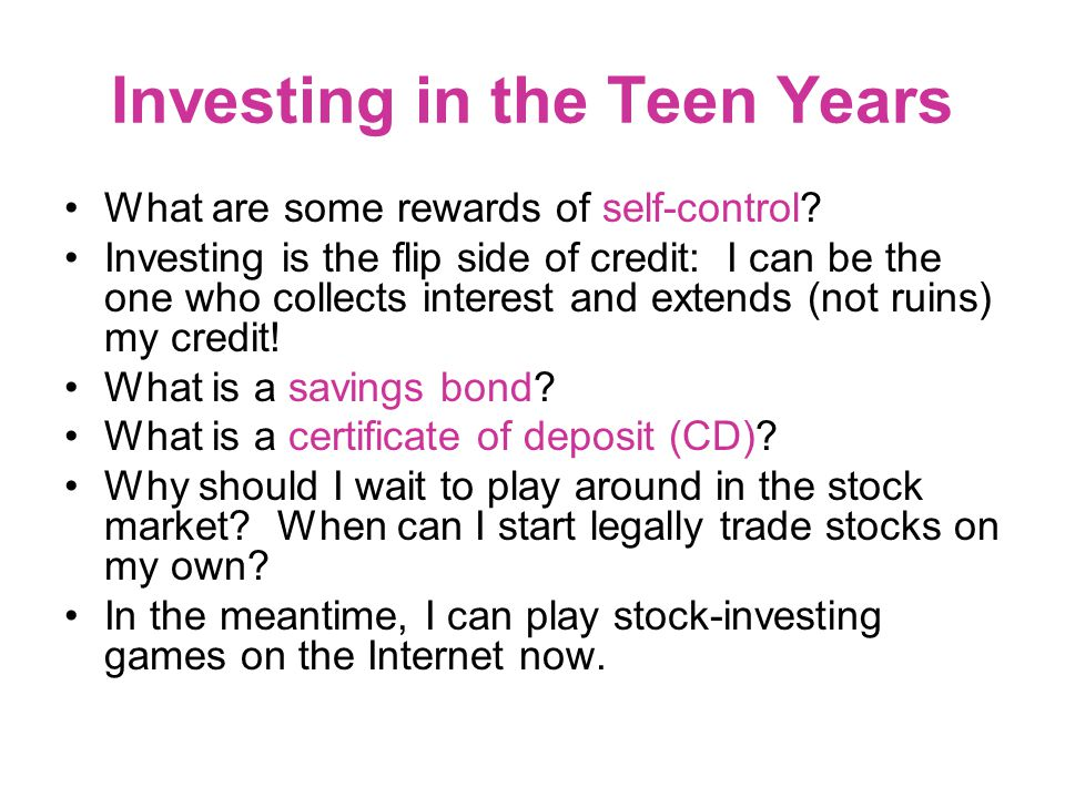 Investing in the Teen Years What are some rewards of self-control.