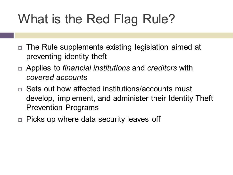 The Reason Behind the Red Flag Rules More than 10 million Americans are victims of identity theft each year.