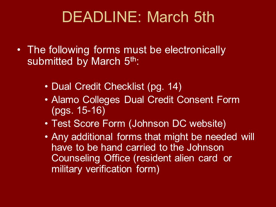 DEADLINE: March 5th The following forms must be electronically submitted by March 5 th : Dual Credit Checklist (pg.