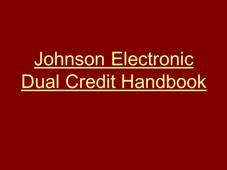 Johnson Electronic Dual Credit Handbook
