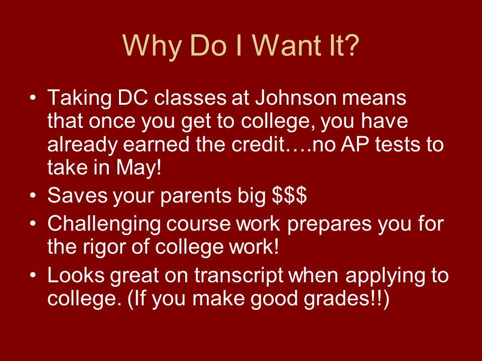What is the difference between AP and DC.AP Must test in May to possibly earn college credit.