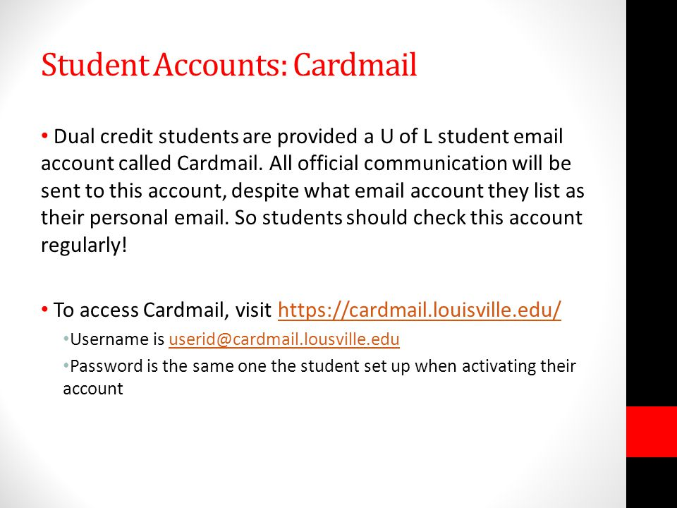 Student Accounts: Cardmail Dual credit students are provided a U of L student email account called Cardmail.
