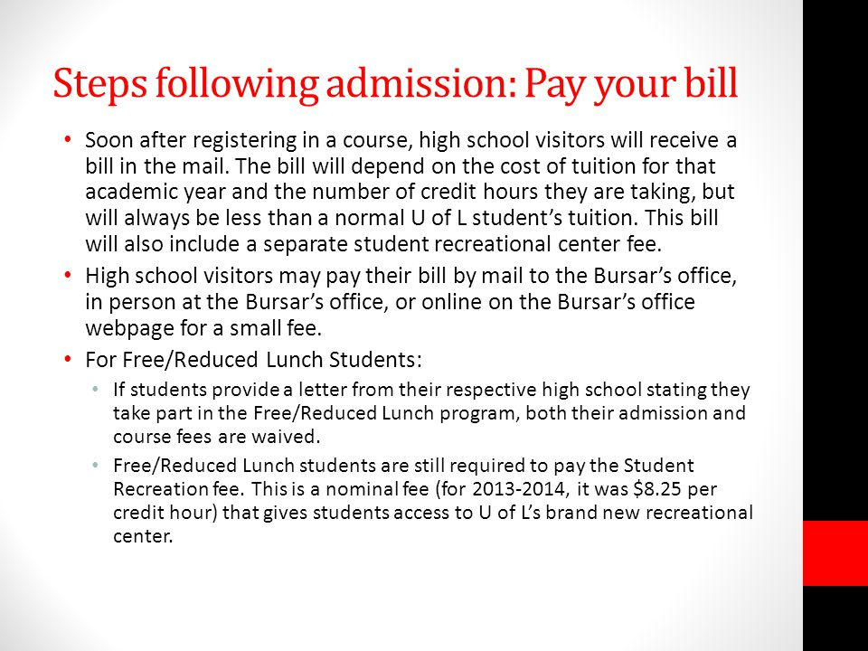 Steps following admission: Pay your bill Soon after registering in a course, high school visitors will receive a bill in the mail. The bill will depen