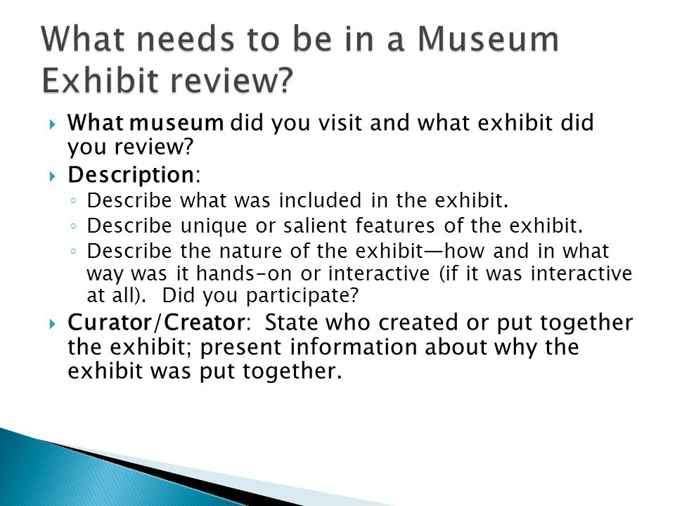 What museum did you visit and what exhibit did you review.